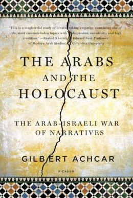 The Arabs and the Holocaust: The Arab-Israeli War of Narratives