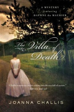 The Villa of Death: A Mystery Featuring Daphne du Maurier