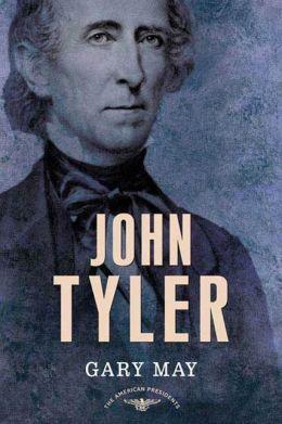 John Tyler (American Presidents Series)