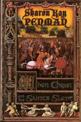 When Christ and His Saints Slept (Eleanor of Aquitaine Series #1)