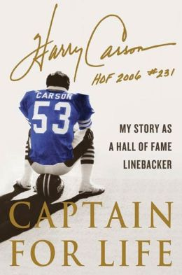 Captain for Life: My Story as a Hall of Fame Linebacker