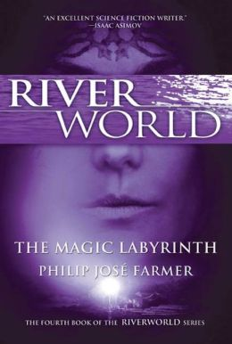 The Magic Labyrinth (Riverworld Series #4)