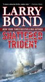Book Cover Image. Title: Shattered Trident, Author: Larry Bond