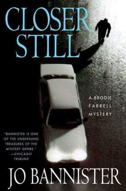 Closer Still: A Brodie Farrell Mystery