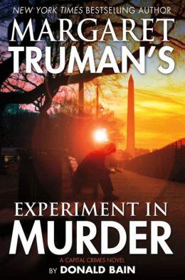 Margaret Truman's Experiment in Murder (Capital Crimes Series #26)
