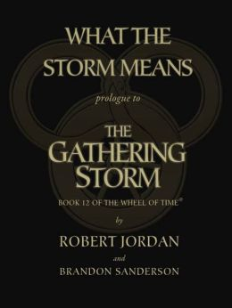 What the Storm Means (Prologue to The Gathering Storm (Wheel of Time Series #12))