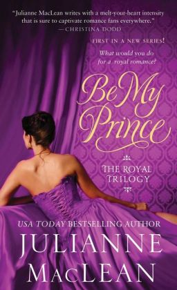 Be My Prince (Royal Trilogy #1)