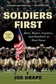 Joe Drape - Soldiers First: Duty, Honor, Country, and Football at West Point