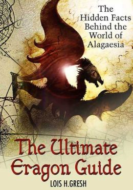 The Ultimate Unauthorized Eragon Guide: The Hidden Facts Behind the World of Alagaesia
