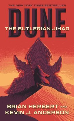 Dune: The Butlerian Jihad (Legends of Dune Series #1)