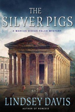 The Silver Pigs (Marcus Didius Falco Series #1)