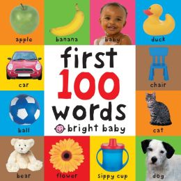 First 100 Words (Bright Baby Series)