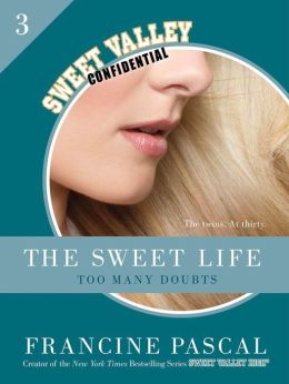 The Sweet Life #3: Too Many Doubts