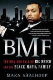 Mara Shalhoup - BMF: The Rise and Fall of Big Meech and the Black Mafia Family