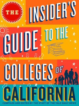 The Insider's Guide to the Colleges of California