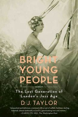 Bright Young People: The Lost Generation of London's Jazz Age