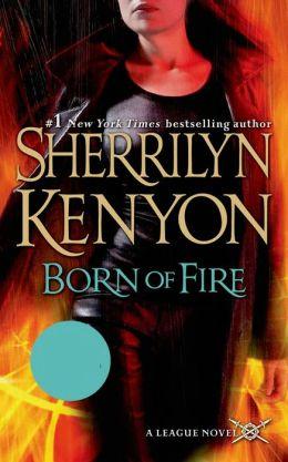 Born of Fire (The League: Nemesis Rising Series #2)