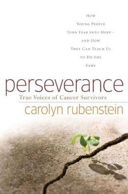 Perseverance: True Voices of Cancer Survivors