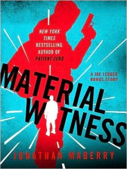 Material Witness (A Joe Ledger Short Story)