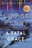 Book Cover Image. Title: A Fatal Grace (Armand Gamache Series #2), Author: Louise Penny