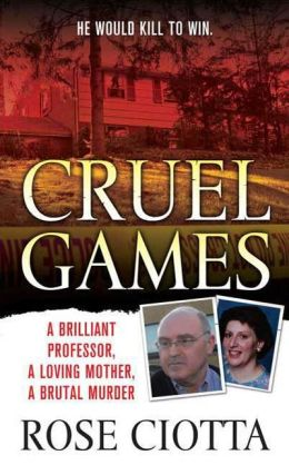 Cruel Games: A Brilliant Professor, a Loving Mother, a Brutal Killing