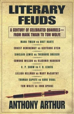 Literary Feuds: A Century of Celebrated Quarrels--From Mark Twain to Tom Wolfe