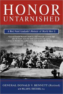 Honor Untarnished: A West Point Graduate's Memoir of World War II