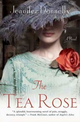 The Tea Rose (Tea Rose Series #1)