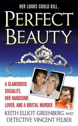 Perfect Beauty: A Glamorous Socialite, Her Handsome Lover, and a Brutal Murder