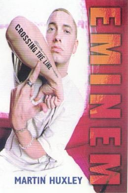 Eminem: Crossing the Line