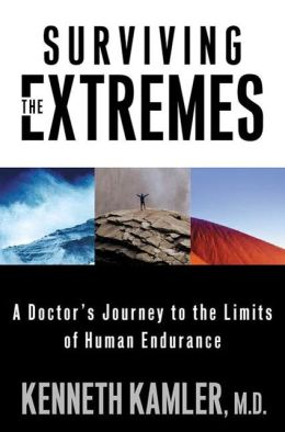 Surviving the Extremes: A Doctor's Journey to the Limits of Human Endurance