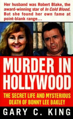 Murder In Hollywood: The Secret Life and Mysterious Death of Bonny Lee Bakley