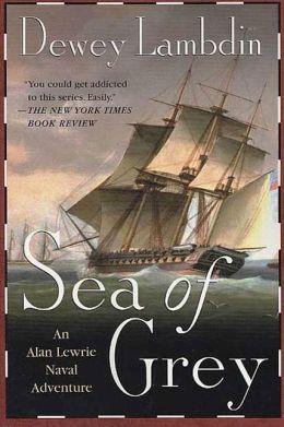 Sea of Grey (Alan Lewrie Naval Series #10)