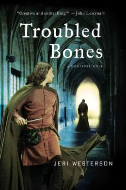 Troubled Bones: A Medieval Noir