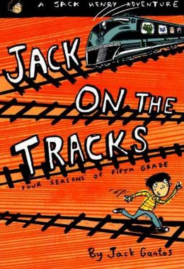 Jack on the Tracks: Four Seasons of Fifth Grade (Jack Henry Series #2)