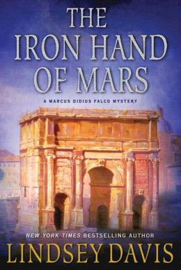 The Iron Hand of Mars (Marcus Didius Falco Series #4)