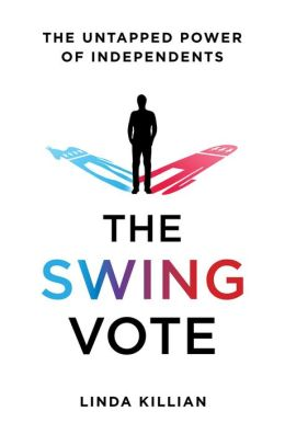 The Swing Vote: The Untapped Power of Independents