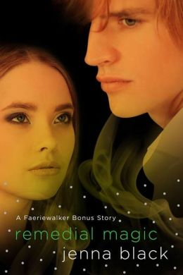 Remedial Magic (Faeriewalker Series)