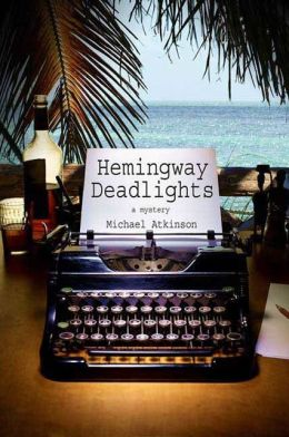Hemingway Deadlights: A Mystery