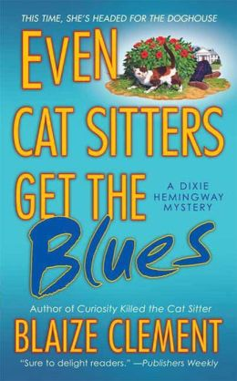 Even Cat Sitters Get the Blues (Dixie Hemingway Series #3)