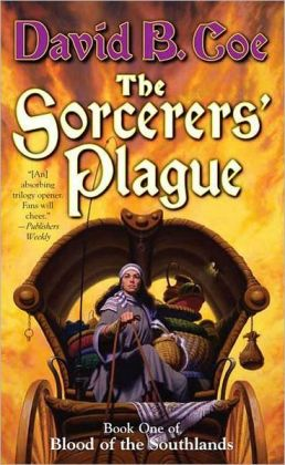 The Sorcerers' Plague: Book One of Blood of the Southlands