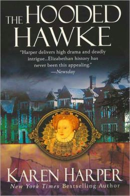 The Hooded Hawke: An Elizabeth I Mystery