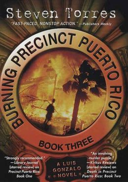 Burning Precinct Puerto Rico: Book Three: A Luis Gonzalo Novel