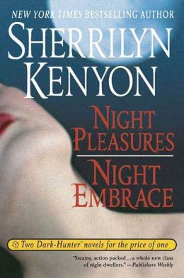 Night Pleasures/Night Embrace (Dark-Hunter Series)