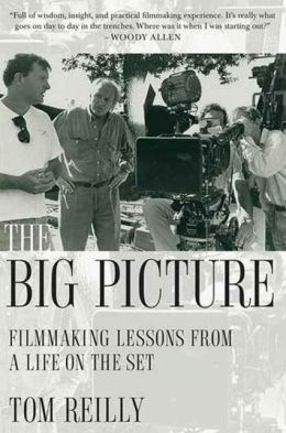 The Big Picture: Filmmaking Lessons from a Life on the Set