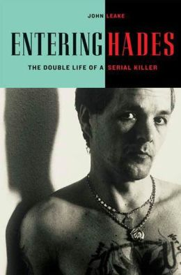 Entering Hades: The Double Life of a Serial Killer
