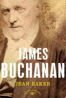 James Buchanan (American Presidents Series)