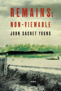 Remains: Non-Viewable: A Memoir