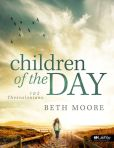 Book Cover Image. Title: Children of the Day:  1 & 2 Thessalonians Member Book, Author: Beth Moore