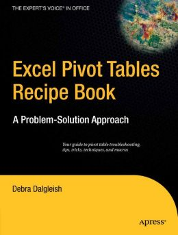 Excel Pivot Tables Recipe Book: A Problem-Solution Approach